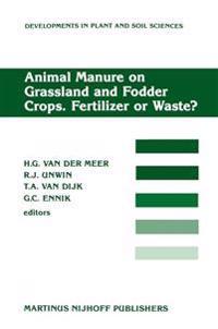 Animal Manure on Grassland and Fodder Crops. Fertilizer or Waste