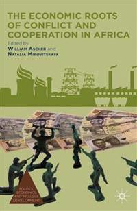 The Economic Roots of Conflict and Cooperation in Africa