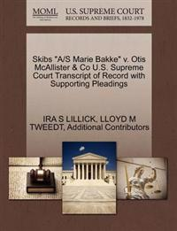 Skibs A/S Marie Bakke V. Otis McAllister & Co U.S. Supreme Court Transcript of Record with Supporting Pleadings