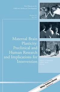 Maternal Brain Plasticity: Preclinical and Human Research and Implications for Intervention: New Directions for Child and Adolescent Development, Numb