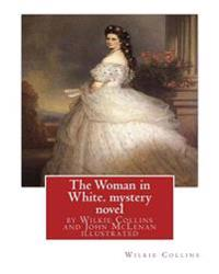 The Woman in White, by Wilkie Collins and John McLenan Illustrated--Mystery Novel: John McLenan (1827 - 1865) Was an American Illustrator and Caricatu