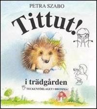 Tittut i trädgården : barnbok med tecken för hörande barn