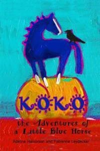 Koko: The Adventures of a Little Blue Horse