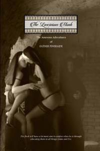 The Lascivious Monk: The Amorous Adventures of Father Pineraide