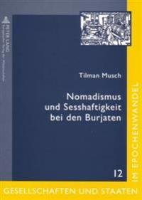 Nomadismus Und Sesshaftigkeit Bei Den Burjaten: Gesellschaftlicher Wandel Im Spiegel Zeitgenoessischer Folklore