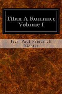 Titan a Romance Volume I