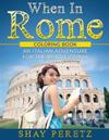 When in Rome - Coloring Book: An Italian Adventure for the Whole Family