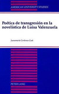 Poetica De Transgression En LA Novelistica De Luisa Valenuela