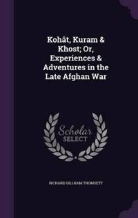 Kohat, Kuram & Khost; Or, Experiences & Adventures in the Late Afghan War