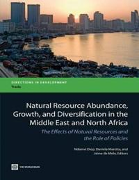 Natural Resource Abundance, Growth, and Diversification in the Middle East and North Africa