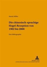 Die Chinesischsprachige Hegel-Rezeption Von 1902 Bis 2000: Eine Bibliographie