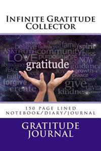 Infinite Gratitude Collector: 150 Page Lined Notebook/Diary/Journal