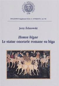 Honos Bigae: Le Statue Onorarie Romane