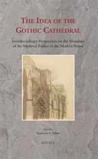 The Idea of the Gothic Cathedral
