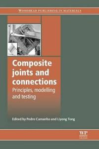 Composite Joints and Connections: Principles, Modelling and Testing