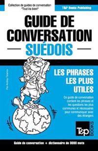 Guide de Conversation Français-Suédois Et Vocabulaire Thématique de 3000 Mots