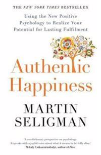 Authentic happiness - using the new positive psychology to realise your pot