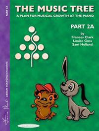 The Music Tree Student's Book: Part 2a -- A Plan for Musical Growth at the Piano