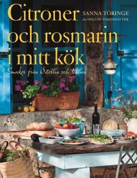 Citroner och rosmarin i mitt kök : smaker från Österlen och Italien