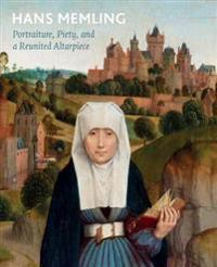 Hans Memling: Portraiture, Piety, and a Reunited Altarpiece