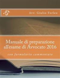 Manuale Di Preparazione All'esame Di Avvocato 2016