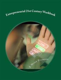 Entrepreneurial 21st Century: Workbook