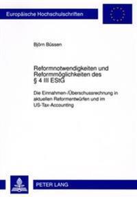 Reformnotwendigkeiten Und Reformmoeglichkeiten Des 4 III Estg: Die Einnahmen-/Ueberschussrechnung in Aktuellen Reformentwuerfen Im Us-Tax-Accounting