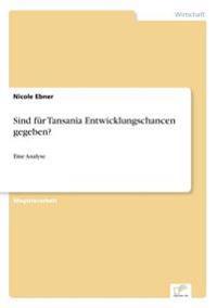 Sind Fur Tansania Entwicklungschancen Gegeben?