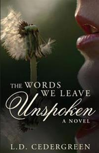 The Words We Leave Unspoken