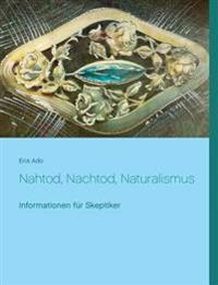 Nahtod, Nachtod, Naturalismus