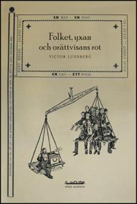 Folkets, yxan och orättvisans rot : betydelsebildning kring demokrati i den svenska rösträttsrörelsens diskursgemenskap, 1887-1902