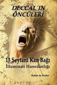 13 Seytani Kan Bagi: Illuminati Hanedanligi