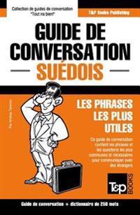 Guide de Conversation Français-Suédois Et Mini Dictionnaire de 250 Mots