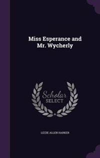 Miss Esperance and Mr. Wycherly