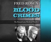 Blood Crimes: The Pennsylvania Skinhead Murders