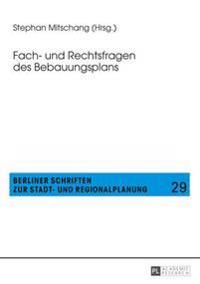 Fach- Und Rechtsfragen Des Bebauungsplans