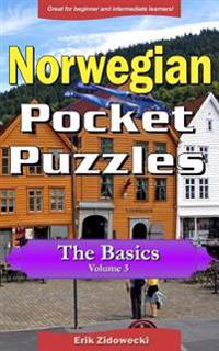 Norwegian Pocket Puzzles - The Basics - Volume 3: A collection of puzzles and quizzes to aid your language learning - Erik Zidowecki | Inprintwriters.org