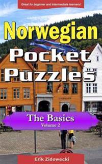 Norwegian Pocket Puzzles - The Basics - Volume 2: A collection of puzzles and quizzes to aid your language learning - Erik Zidowecki pdf epub