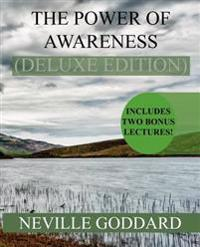 The Power of Awareness Deluxe Edition: Includes Two Bonus Lectures! (the Source, the Game of Life)