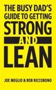 The Busy Dad's Guide to Getting Strong & Lean