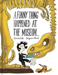 A Funny Thing Happened at the Museum...