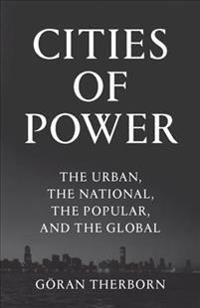 Cities of power - the urban, the national, the popular, the global