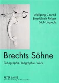 Brechts Soehne: Topographie, Biographie, Werk