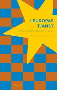 I Europas tjänst : Sveriges ordförandeskap i EU 2009