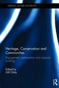 Heritage, Conservation and Communities: Engagement, Participation and Capacity Building