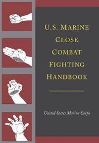 U.S. Marine Close Combat Fighting Handbook
