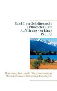 """Band 1 der Schriftenreihe """"Orthomolekulare Aufklärung"""" - zu Linus Pauling"""