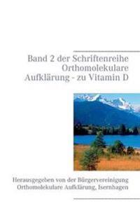 Band 2 der Schriftenreihe Orthomolekulare Aufklärung - zu Vitamin D