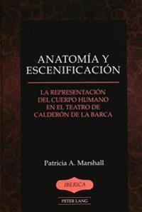 Anatomia Y Escenificacion