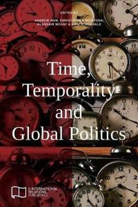 Time, Temporality and Global Politics